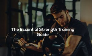 The-Essential-Strength-Training-Guide